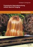 Forensische Haaruntersuchung mittels Spectral Imaging (eBook, PDF)