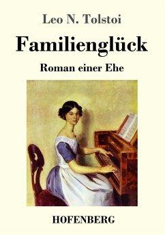 Familienglück - Tolstoi, Leo N.