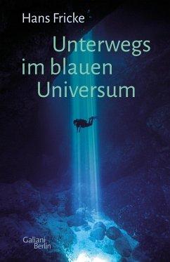 Unterwegs im blauen Universum (eBook, ePUB) - Fricke, Hans