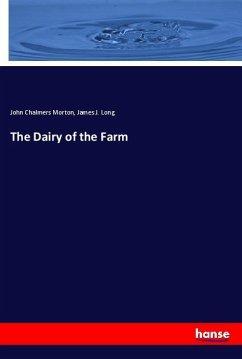 The Dairy of the Farm - Morton, John C.;Long, James J.