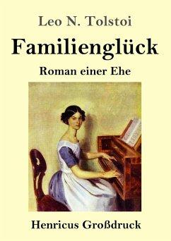 Familienglück (Großdruck) - Tolstoi, Leo N.