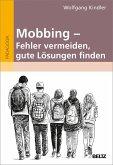 Mobbing - Fehler vermeiden, gute Lösungen finden