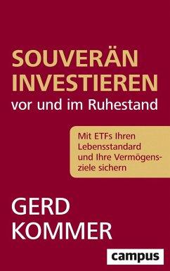 Souverän investieren vor und im Ruhestand - Kommer, Gerd