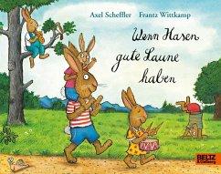 Wenn Hasen gute Laune haben - Scheffler, Axel; Wittkamp, Frantz