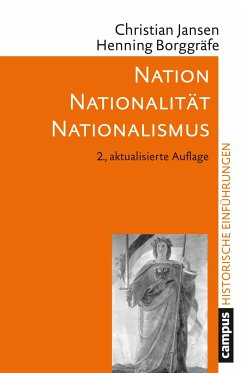 Nation - Nationalität - Nationalismus - Jansen, Christian; Borggräfe, Henning