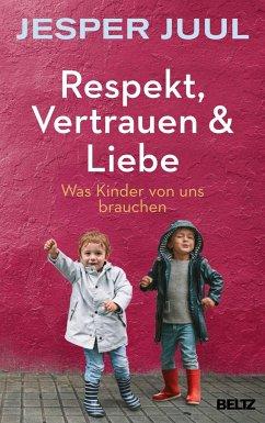 Respekt, Vertrauen & Liebe - Juul, Jesper