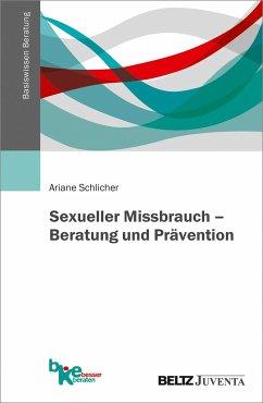Sexueller Missbrauch - Beratung und Prävention - Schlicher, Ariane