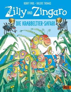 Zilly und Zingaro. Die Krabbeltier-Safari - Paul, Korky; Thomas, Valerie