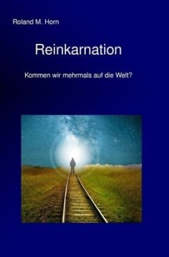 Reinkarnation - Kommen wir mehrmals auf die Welt?