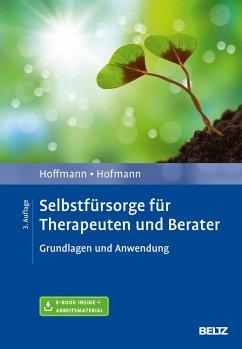 Selbstfürsorge für Therapeuten und Berater - Hoffmann, Nicolas;Hofmann, Birgit