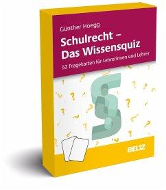Schulrecht - Das Wissensquiz - Hoegg, Günther