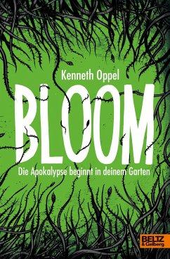 Die Apokalypse beginnt in deinem Garten / Bloom Bd.1 - Oppel, Kenneth