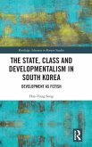 The State, Class and Developmentalism in South Korea
