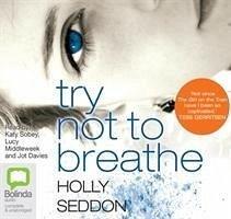 Try Not to Breathe - Seddon, Holly