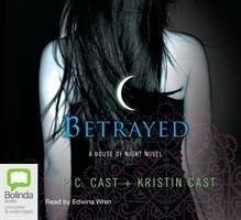 Betrayed - Cast, P. C.; Cast, Kristin