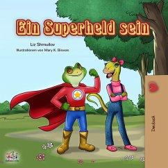 Ein Superheld sein (German Bedtime Collection)