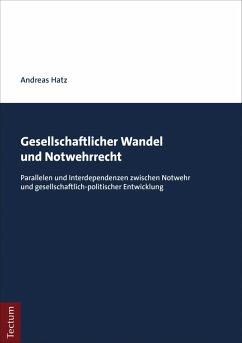 Gesellschaftlicher Wandel und Notwehrrecht (eBook, PDF) - Hatz, Andreas