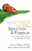 The Ultimate Guide to Seduction and Foreplay (eBook, ePUB)