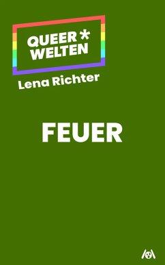 Feuer (eBook, ePUB) - Richter, Lena