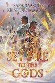 Set Fire to the Gods (eBook, ePUB)