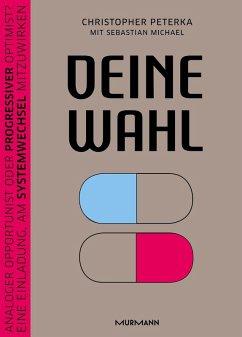 Deine Wahl (eBook, ePUB) - Peterka, Christopher; Michael, Sebastian