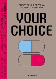 Your Choice (eBook, ePUB) - Peterka, Christopher; Michael, Sebastian
