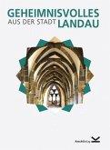 Geheimnisvolles aus der Stadt Landau
