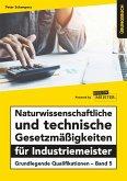Naturwissenschaftliche und technische Gesetzmäßigkeiten für Industriemeister Übungsbuch