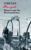 Maigret und das Dienstmädchen / Kommissar Maigret Bd.25