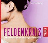 Feldenkrais: Entspannter Nacken - bewegliche Schultern (Hörbuch)