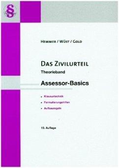 Assessor Basics Das Zivilurteil - Theorieband - Hemmer, Karl-Edmund; Wüst, Achim; Gold, Ingo