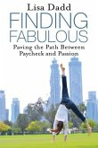 Finding Fabulous: Paving the Path between Paycheck and Passion