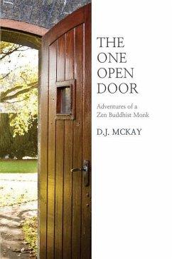 The One Open Door: Adventures of a Zen Buddhist Monk - McKay, D. J.