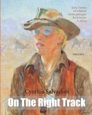 On The Right Track: Volume I: Early Travels of a Noted Anthropologist, Historian & Writer in Africa