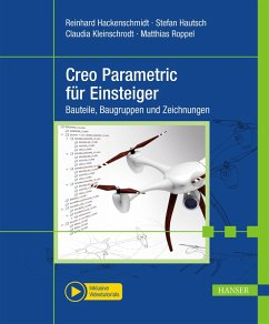 Creo Parametric für Einsteiger (eBook, PDF) - Hackenschmidt, Reinhard; Hautsch, Stefan; Kleinschrodt, Claudia; Roppel, Matthias