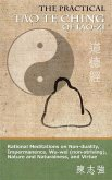 The Practical Tao Te Ching of Lao-zi: Rational Meditations on Non-duality, Impermanence, Wu-wei (non-striving), Nature and Naturalness, and Virtue