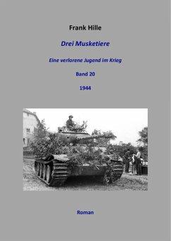 Drei Musketiere - Eine verlorene Jugend im Krieg, Band 20 (eBook, ePUB) - Hille, Frank