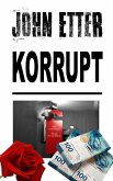 JOHN ETTER - Korrupt (eBook, ePUB)