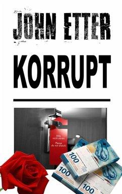 JOHN ETTER - Korrupt (eBook, ePUB) - Etter, John