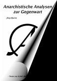 Anarchistische Analysen zur Gegenwart (eBook, ePUB)