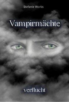 Vampirmächte (eBook, ePUB) - Worbs, Stefanie