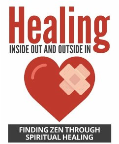 Healing Inside Out And Outside In (eBook, ePUB) - Baur, Jato