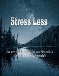 Stress Less (eBook, ePUB) - Baur, Jato