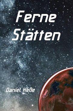 Ferne Stätten (eBook, ePUB) - Heße, Daniel