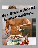 Der Baron kocht immer weiter (eBook, ePUB)