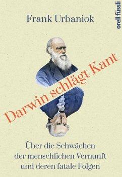 Darwin schlägt Kant (eBook, ePUB) - Urbaniok, Frank