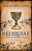 """Reliquiae - Die Konstantinopel-Mission - Mittelalter-Roman über eine Reise quer durch Europa im Jahr 1193. Nachfolgeband von """"Der Troubadour"""" (eBook, ePUB)"""