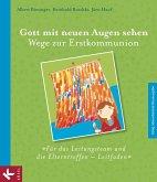 Gott mit neuen Augen sehen. Wege zur Erstkommunion - Für das Leitungsteam und die Elterntreffen - Leitfaden (eBook, PDF)