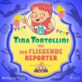 Tina Tortellini und der fliegende Reporter (MP3-Download)