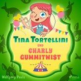 Tina Tortellini und Charly Gummitwist (MP3-Download)